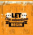 let adventure begin quote typographical vector image