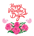 Happy Valentines Day Lettering With Rose Bouquet vector image vector image