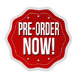 pre-order now label or sticker vector image vector image