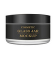 realistic glass jar with black label for cosmetics vector image vector image