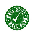 well done grunge stamp with tick vector image
