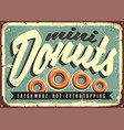 mini donuts fresh and hot retro tin sign vector image vector image