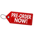 pre-order now label or price tag vector image vector image