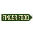 finger food vintage rusty metal sign vector image vector image