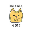 home is where my cat is quote modern t-shirt vector image vector image