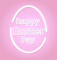 lettering card for easter day neon sign vector image vector image