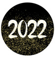 2022 sign with golden dust on black background vector image vector image