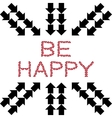 Be Happy made from hearts with arrows vector image