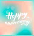 lettering inscription happy anniversary vector image vector image