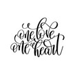 one love one heart black and white hand lettering vector image vector image
