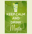 mojito poster keep calm and drink mojito fresh vector image vector image