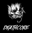 skull of head above the inscription on deathcore vector image vector image