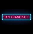 san francisco neon sign bright light signboard vector image vector image