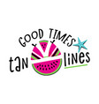 good times and tan lines bright multi-colored vector image