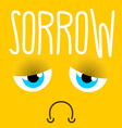 Sadness sad emotion Yellow face sorrowful eyes vector image