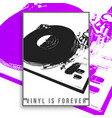 vinyl is forever slogan design for vintage poster vector image