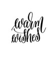warm wishes elegant modern brush hand lettering vector image vector image