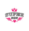 super mom print for t-shirt with lettering happy vector image vector image