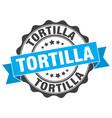 tortilla stamp sign seal vector image vector image