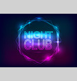 night club advertisement template neon style vector image