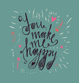 hand drawn typography posteryou make me happy vector image vector image