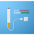 Stop smokingStart vapingElectronic cigaret plugged vector image