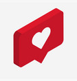 like isometric icon 3d design with heart vector image