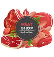 meat shop emblem with meat products vector image vector image