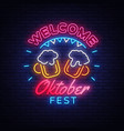 welcome oktoberfest greeting card oktobefest neon vector image vector image