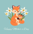 mothers day with fox and its bafox card with vector image vector image