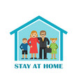 quarantine and lovely family stay home vector image vector image