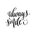 always smile - hand lettering inscription text for vector image vector image