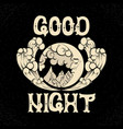 good night quote typographical background with vector image