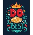 Lettering phrase Do Your Best vector image