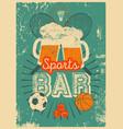 sports bar typographic vintage grunge poster vector image