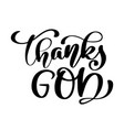 thanks god christian quote in bible text hand vector image