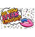 do you speak english word bubble vector image
