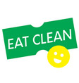 eat clean quote sign poster vector image vector image