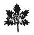 give thanks inscription in fall leaf silhouette vector image vector image