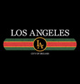 los angeles slogan graphic for t-shirt fashion vector image vector image