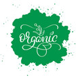organic word on green abstract background hand vector image vector image
