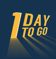 one day to go with long lighting vector image vector image