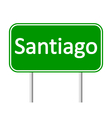 Santiago road sign vector image vector image