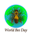 world bee day concept ecological event realistic vector image vector image