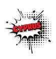 Comic text Cyprus sound effects pop art vector image vector image