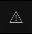 glitched attention sign on black background vector image