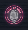 stand up show neon sign with retro microphone vector image