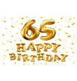 happy birthday 65th celebration gold balloons and vector image vector image