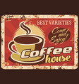 coffeehouse cafe hot drinks rusty metal plate vector image vector image