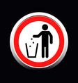 Do not litter sign vector image